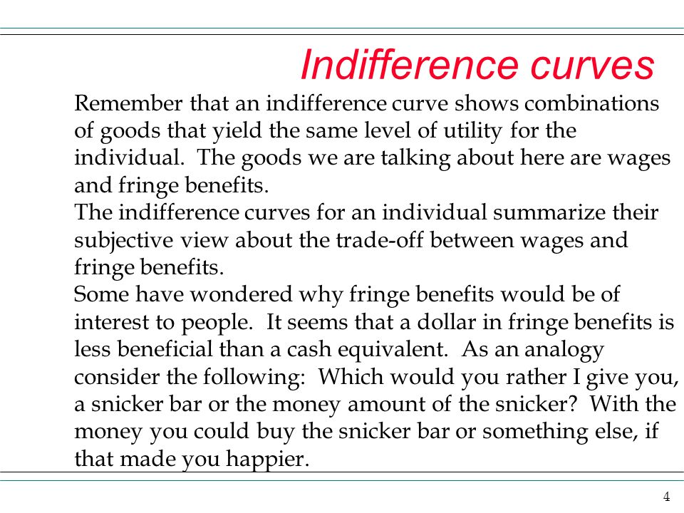 Indifference curves Remember that an indifference curve shows combinations of goods that yield the same level of utility for the.