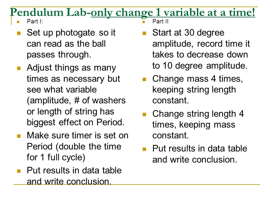 Pendulum Lab-only change 1 variable at a time!