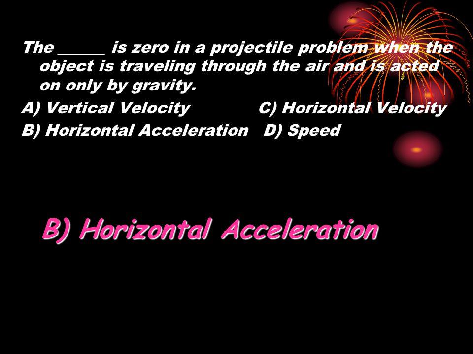 B) Horizontal Acceleration