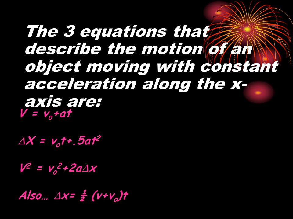 The 3 equations that describe the motion of an object moving with constant acceleration along the x-axis are: