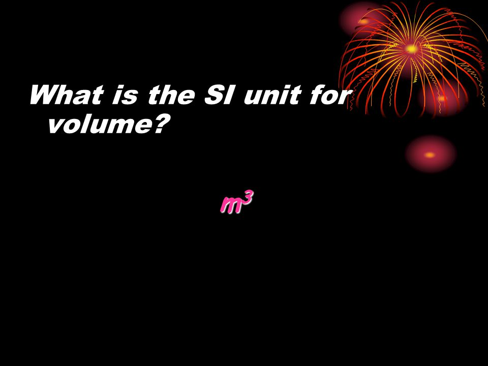 What is the SI unit for volume