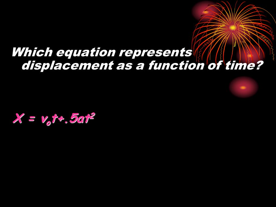 Which equation represents displacement as a function of time