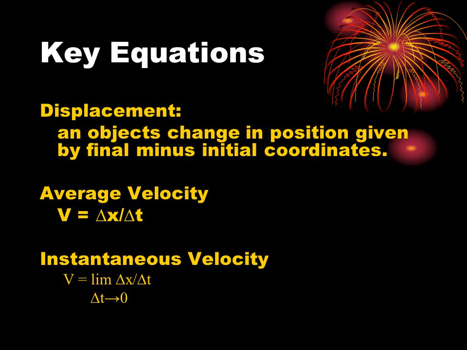 Key Equations Displacement: