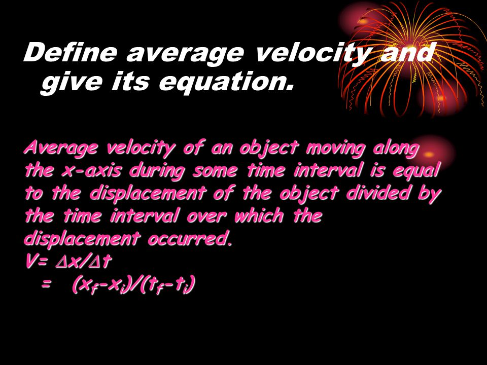 Define average velocity and give its equation.