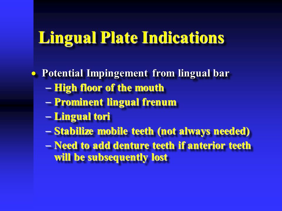 Lingual Plate Indications