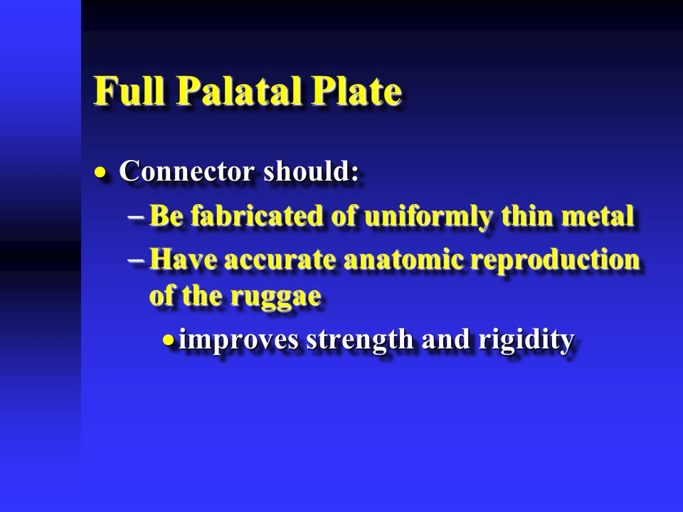 Full Palatal Plate Connector should: