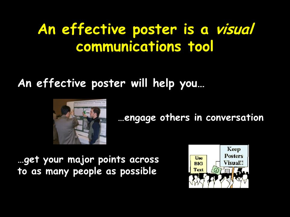An effective poster is a visual communications tool