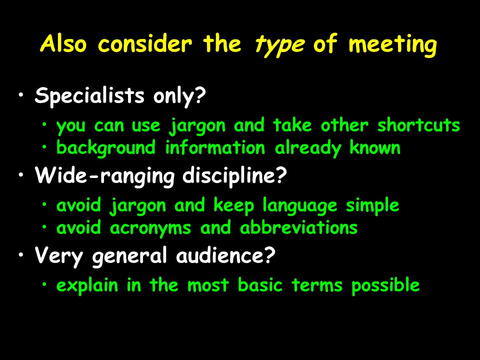 Also consider the type of meeting