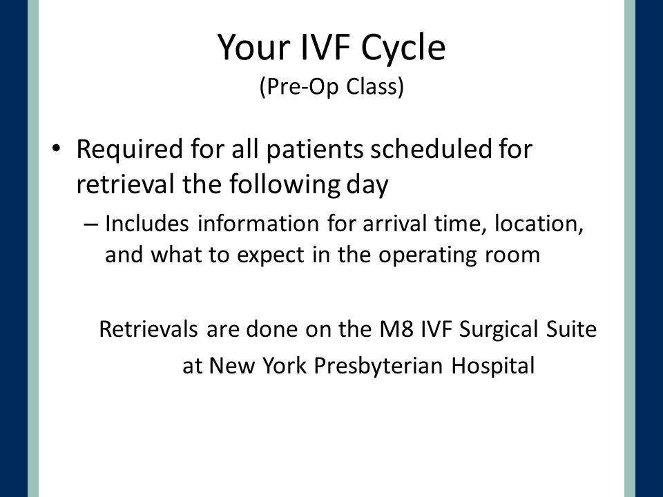 Your IVF Cycle (Pre-Op Class)