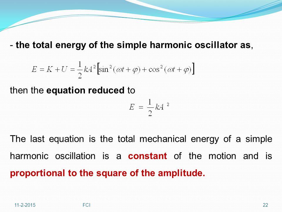 - the total energy of the simple harmonic oscillator as,