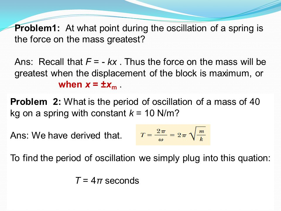 Problem 2: What is the period of oscillation of a mass of 40