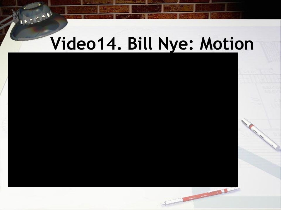 Video14. Bill Nye: Motion