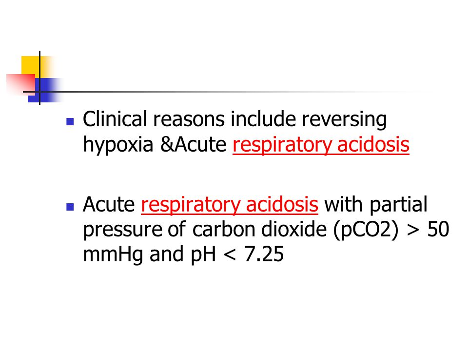 Clinical reasons include reversing hypoxia &Acute respiratory acidosis
