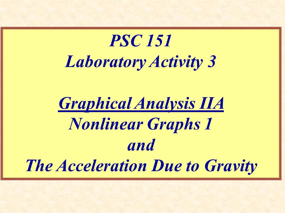 Graphical Analysis IIA The Acceleration Due to Gravity