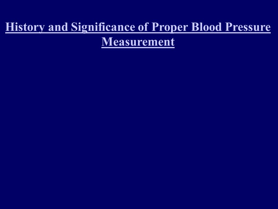 History and Significance of Proper Blood Pressure Measurement
