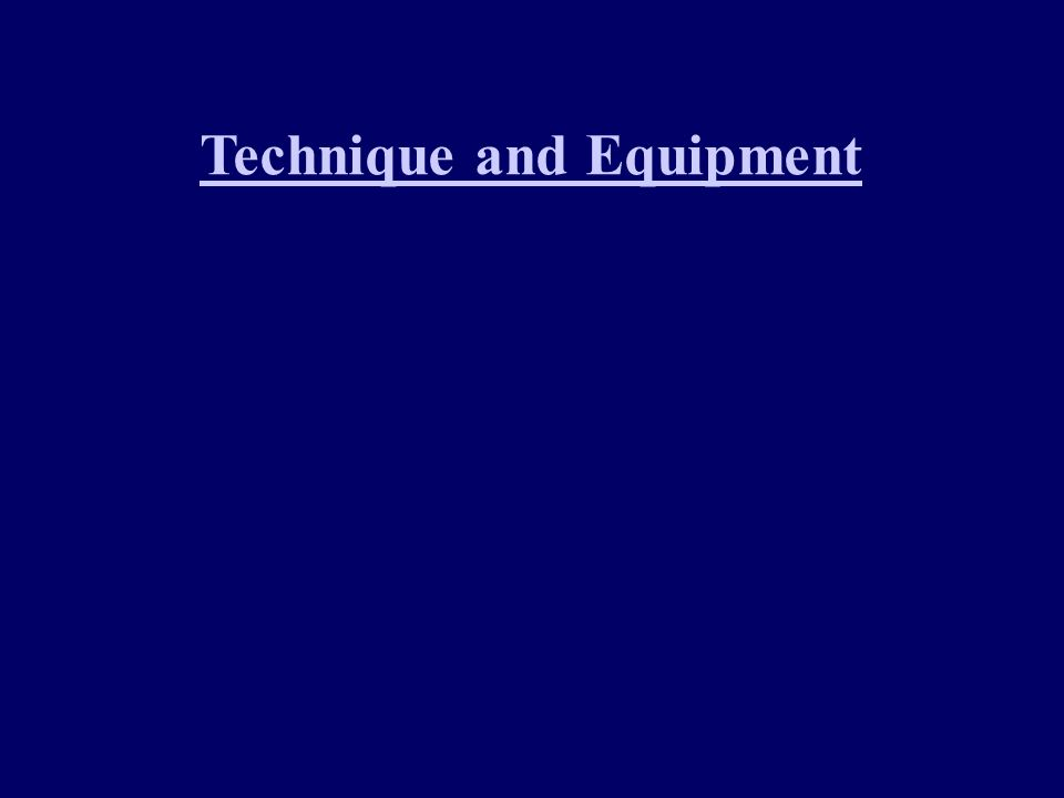 Technique and Equipment