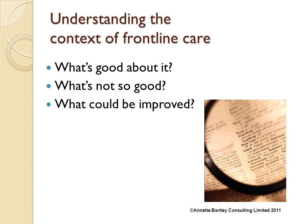 Understanding the context of frontline care