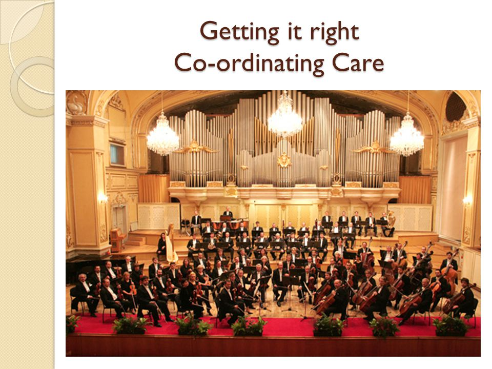 Getting it right Co-ordinating Care