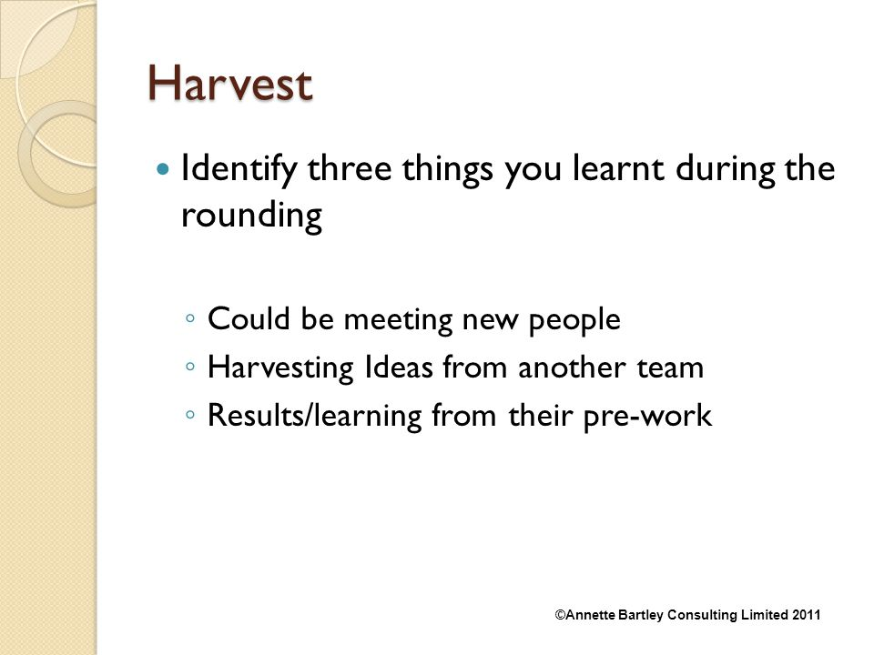 Harvest Identify three things you learnt during the rounding