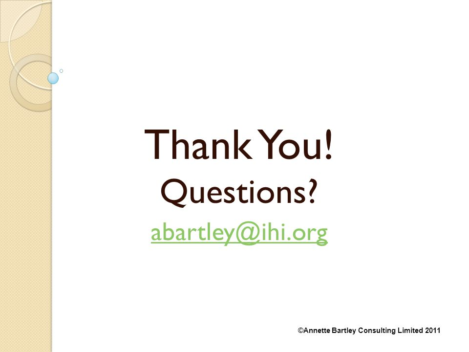 Thank You! Questions abartley@ihi.org