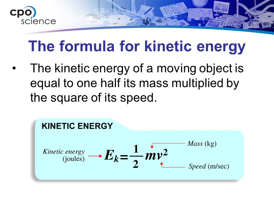 The formula for kinetic energy