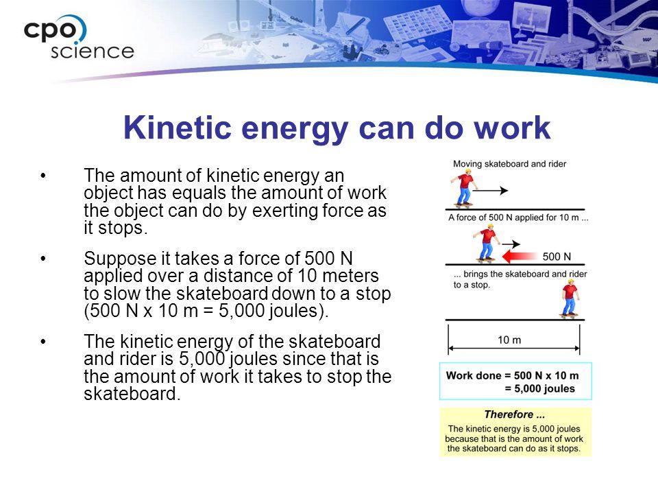 Kinetic energy can do work