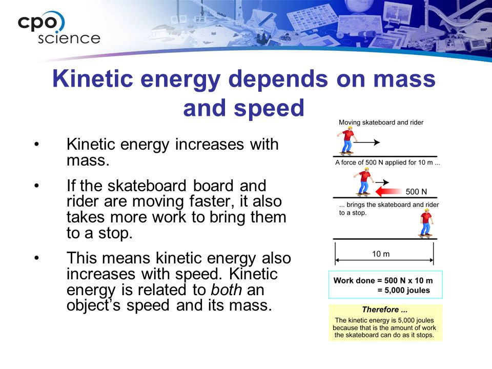 Kinetic energy depends on mass and speed