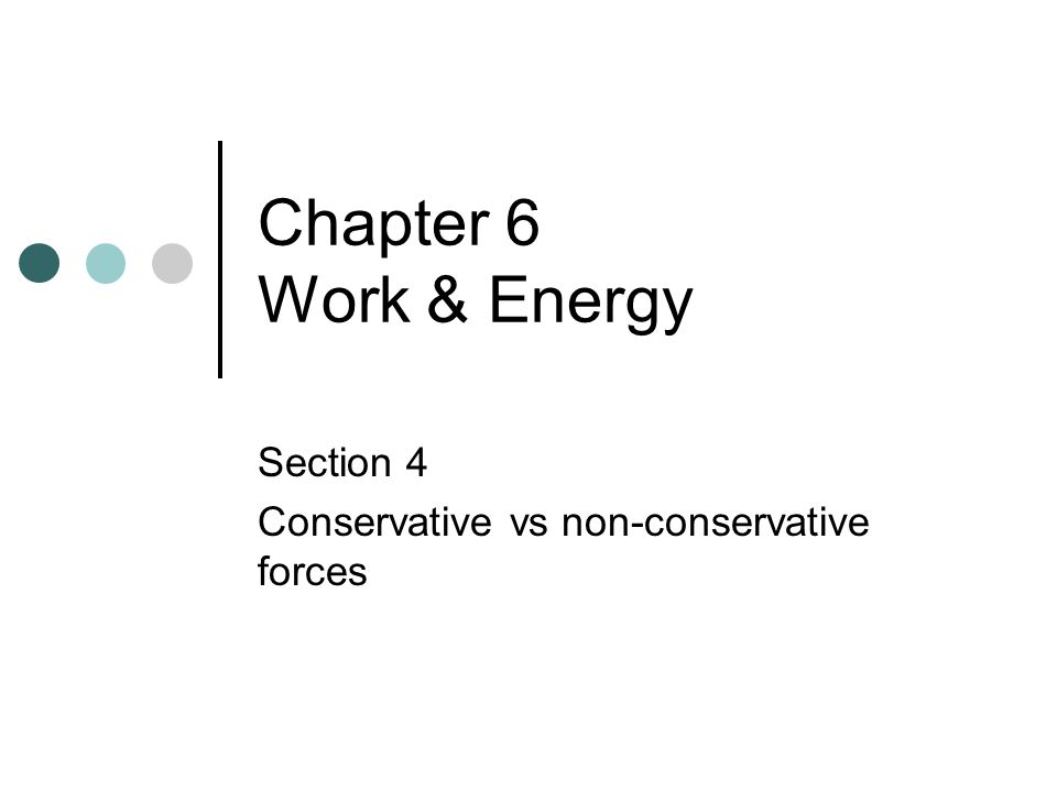 Section 4 Conservative vs non-conservative forces