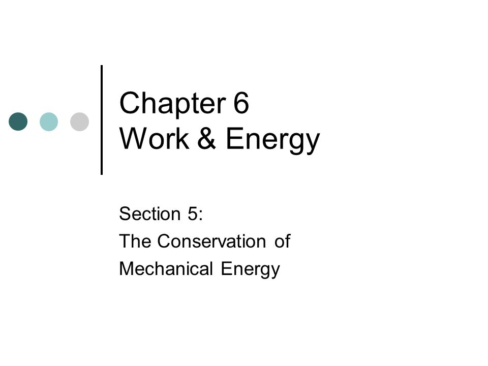 Section 5: The Conservation of Mechanical Energy