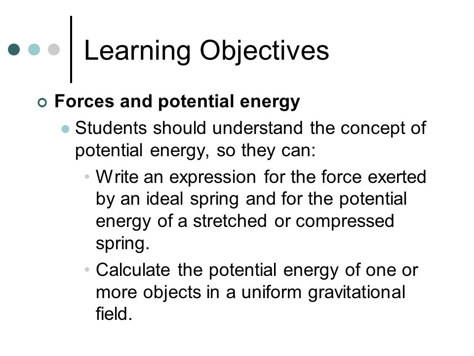 Learning Objectives Forces and potential energy