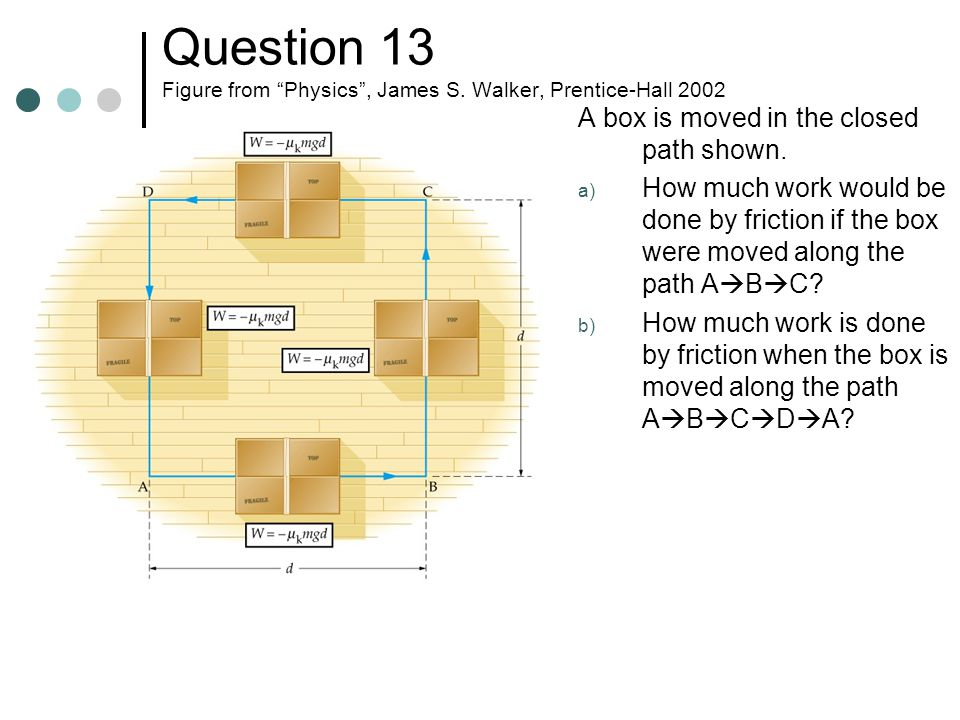 Question 13 Figure from Physics , James S. Walker, Prentice-Hall 2002