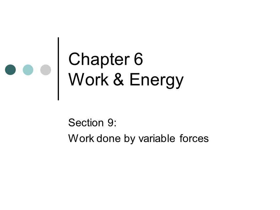 Section 9: Work done by variable forces
