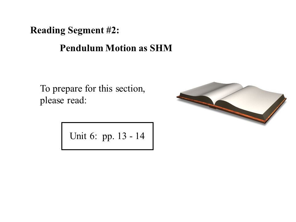 Reading Segment #2: Pendulum Motion as SHM.