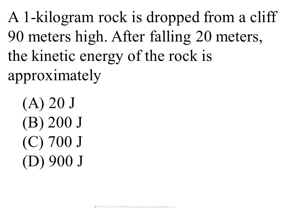 A 1-kilogram rock is dropped from a cliff 90 meters high