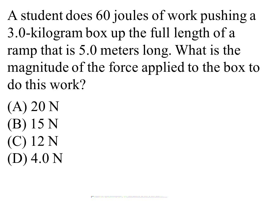 A student does 60 joules of work pushing a 3