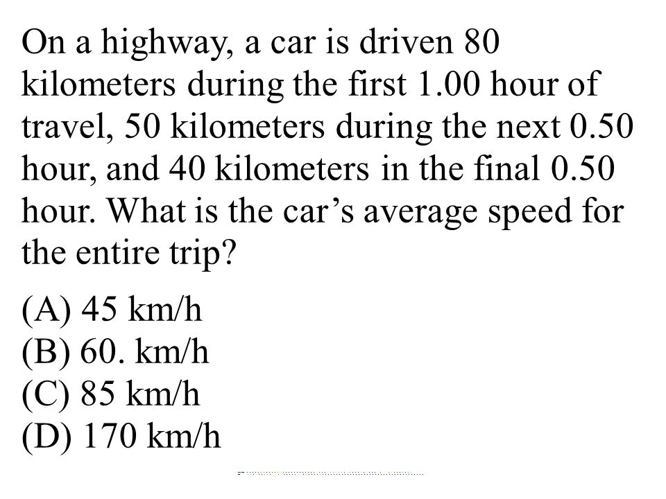 On a highway, a car is driven 80 kilometers during the first 1