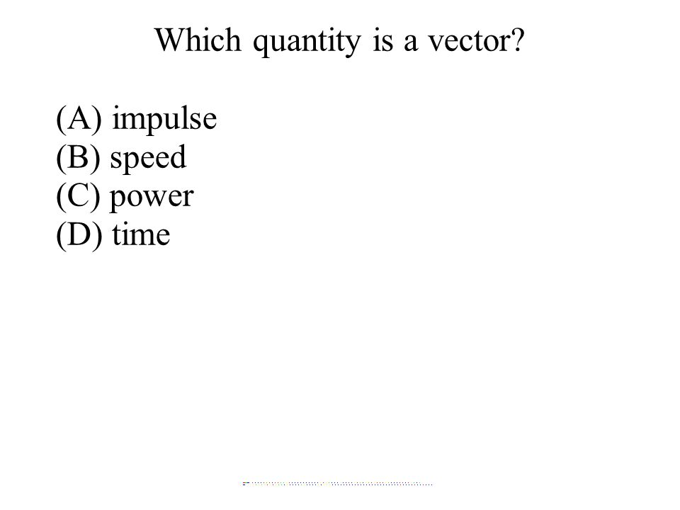 Which quantity is a vector