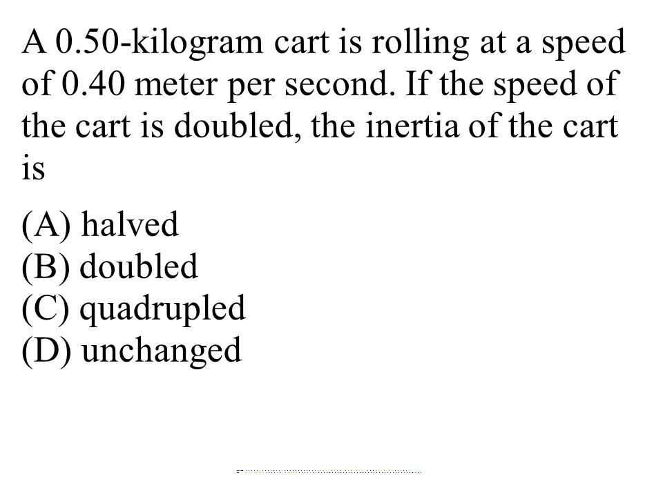 A 0. 50-kilogram cart is rolling at a speed of 0. 40 meter per second