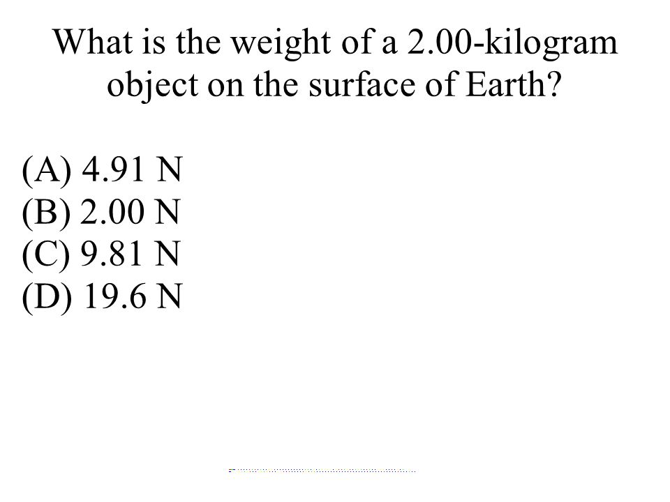 What is the weight of a 2.00-kilogram object on the surface of Earth