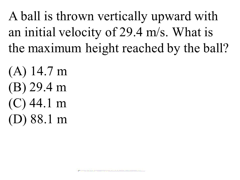 A ball is thrown vertically upward with an initial velocity of 29