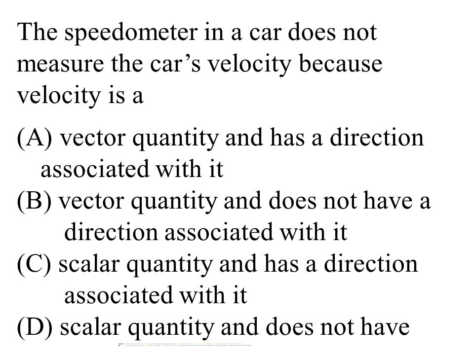(A) vector quantity and has a direction associated with it