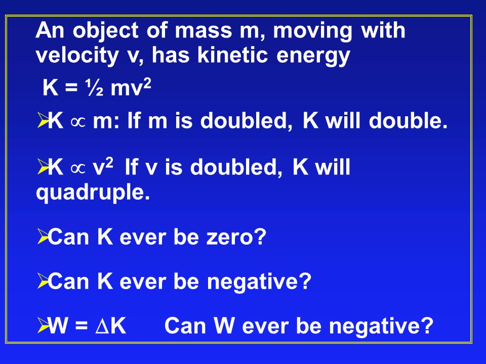 An object of mass m, moving with velocity v, has kinetic energy