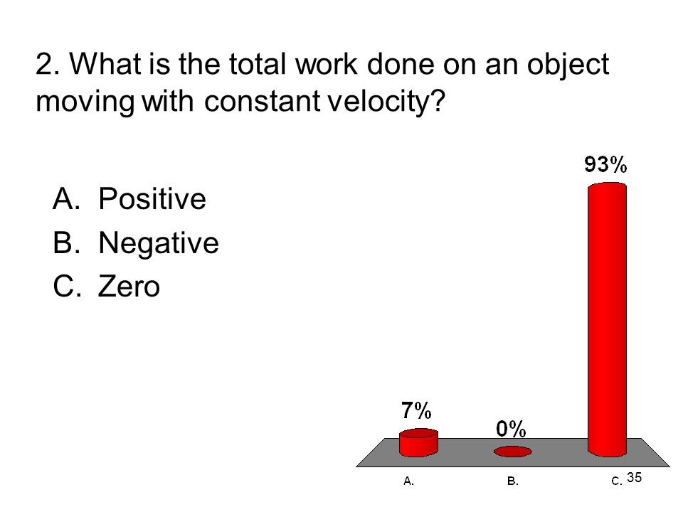 2. What is the total work done on an object moving with constant velocity