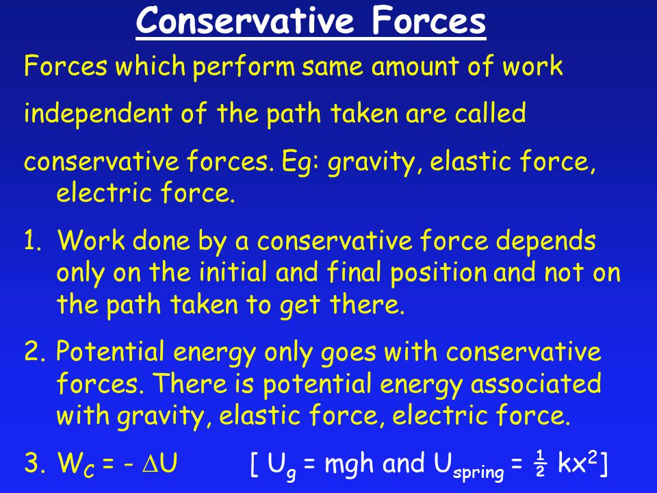 Conservative Forces Forces which perform same amount of work