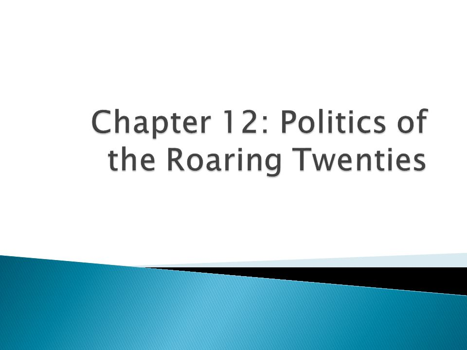 Chapter 12: Politics of the Roaring Twenties