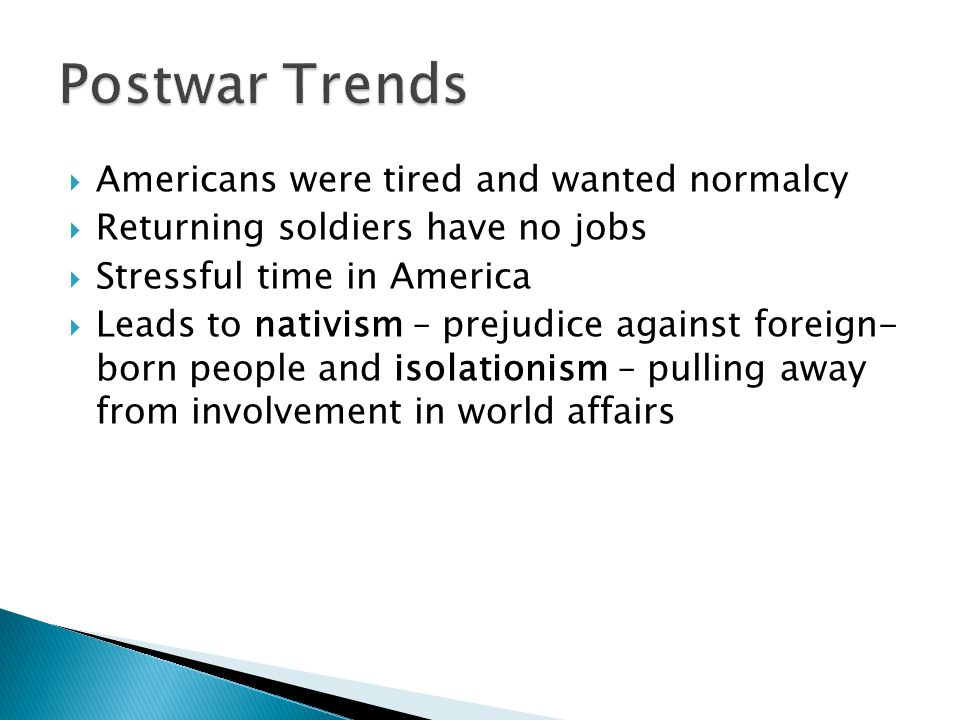 Postwar Trends Americans were tired and wanted normalcy