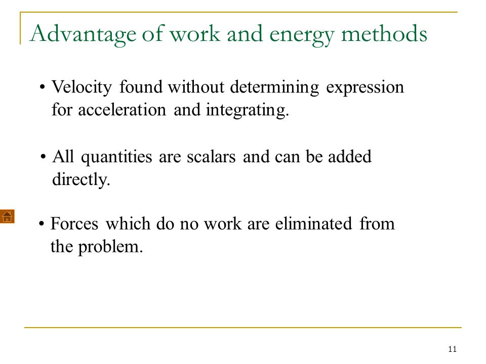Advantage of work and energy methods