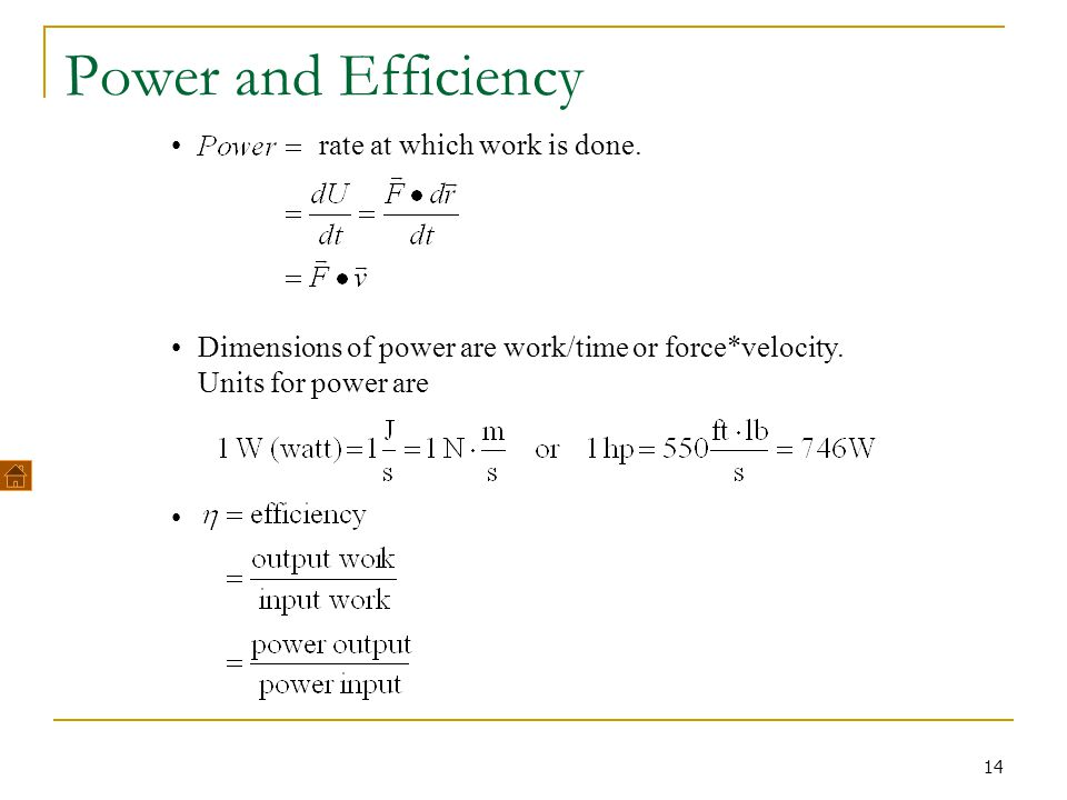 Power and Efficiency rate at which work is done.