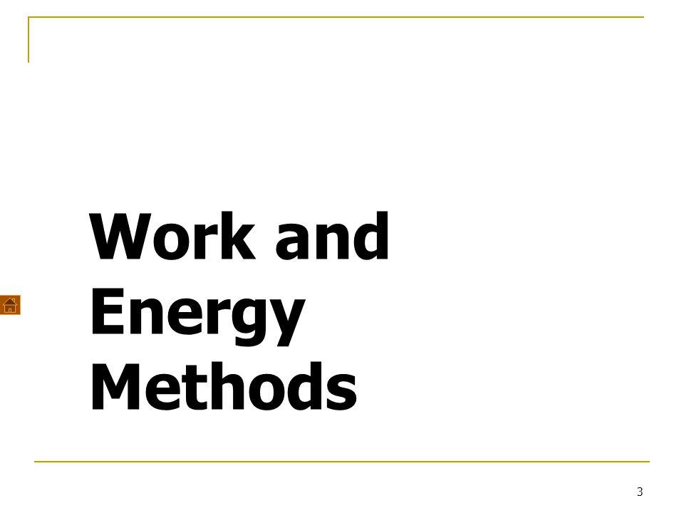 Work and Energy Methods