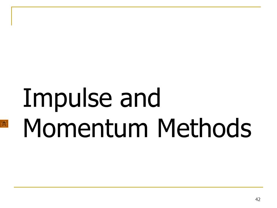 Impulse and Momentum Methods